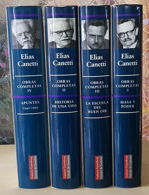 ELIAS CANETTI (4 TOMOS, OBRAS COMPLETAS). GALAXIA GUTENBERG / CIRCULO DE LECTORES - OPERA MUNDI.