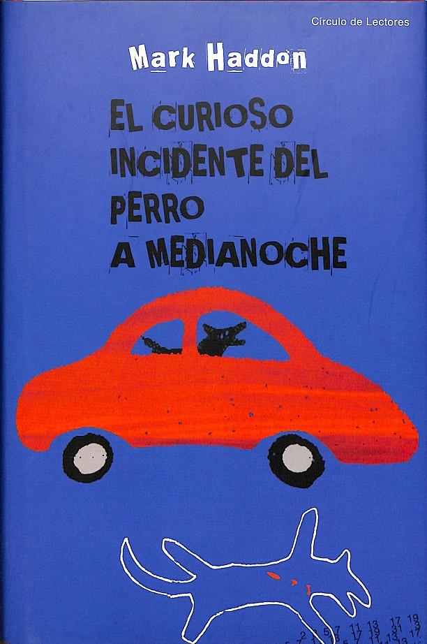EL CURIOSO INCIDENTE DEL PERRO A MEDIANOCHE | 9788467210842 | MARK HADDON