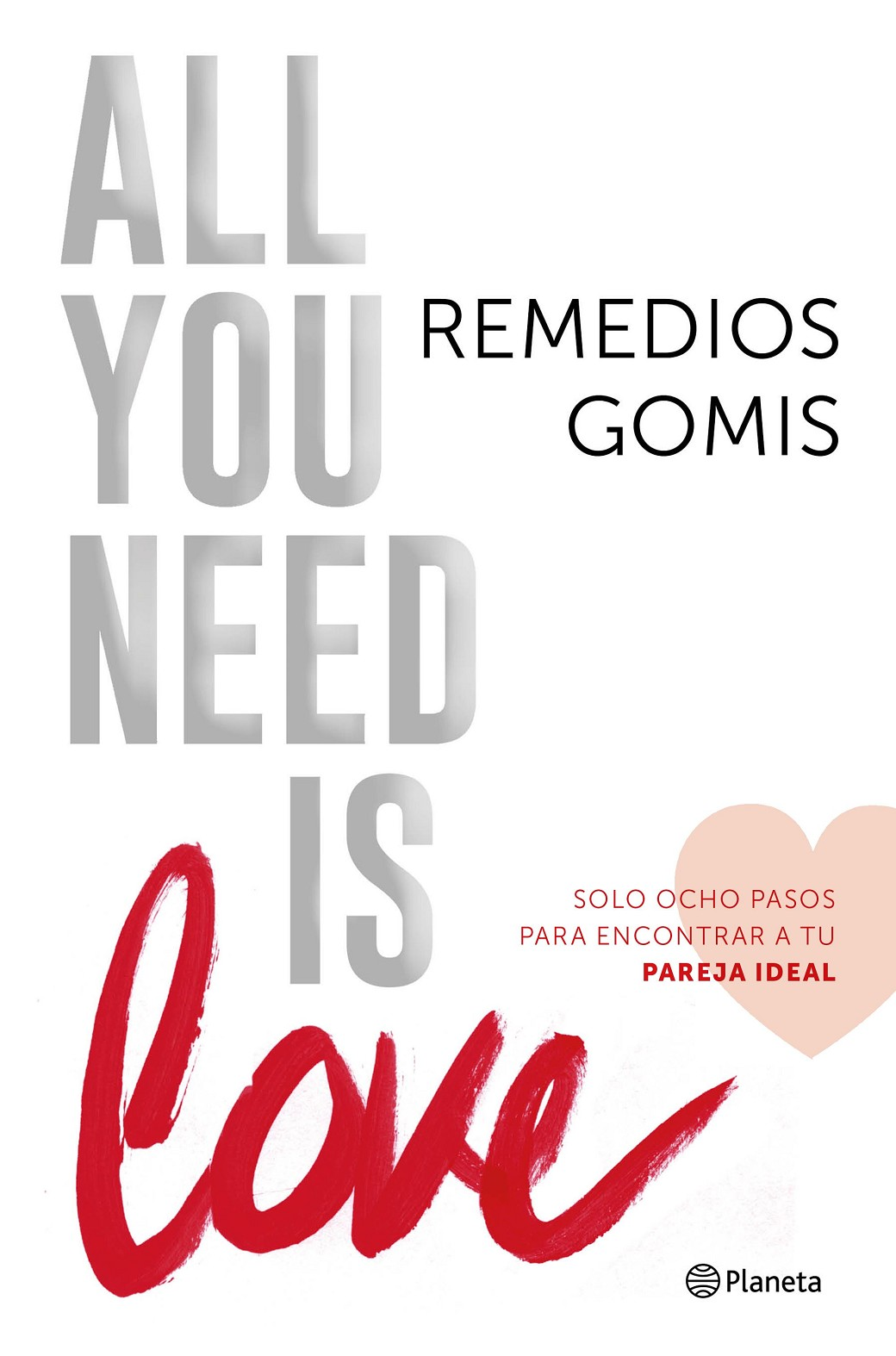 ALL YOU NEED IS LOVE | 9999902988022 | GOMIS, REMEDIOS